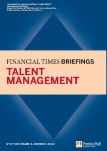 Talent Management: Financial Times Briefing : Financial Times Briefing eBook, EPUB eBook