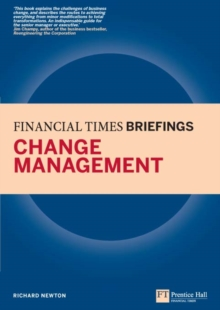 Change Management: Financial Times Briefing : The low down on the top job, EPUB eBook