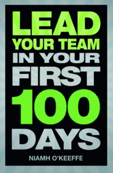 Lead Your Team in Your First 100 Days, Paperback Book