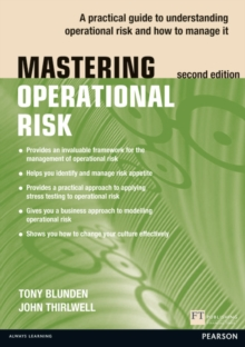 Mastering Operational Risk : A practical guide to understanding operational risk and how to manage it, Paperback / softback Book