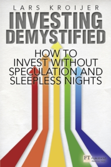 Investing Demystified : How to Invest Without Speculation and Sleepless Nights, PDF eBook