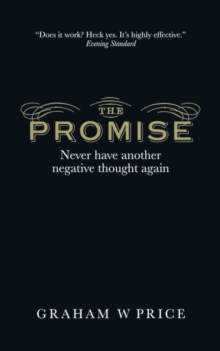 The Promise : Never Have Another Negative Thought Again, Paperback / softback Book