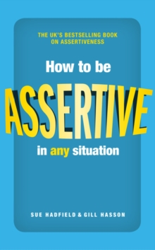 How to be Assertive In Any Situation, Paperback / softback Book