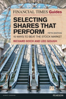 The Financial Times Guide to Selecting Shares that Perform : 10 ways to beat the stock market, PDF eBook