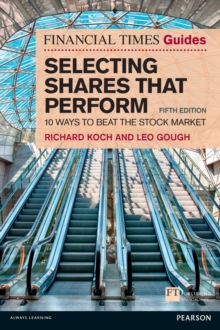 The Financial Times Guide to Selecting Shares that Perform : 10 ways to beat the stock market, EPUB eBook