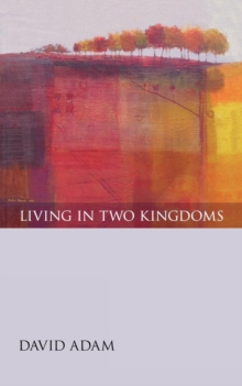 Living in Two Kingdoms, Paperback Book