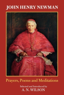 John Henry Newman : Poems, Prayers and Meditations, Paperback Book