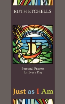 Just as I am : Personal Prayers for Every Day, Paperback Book