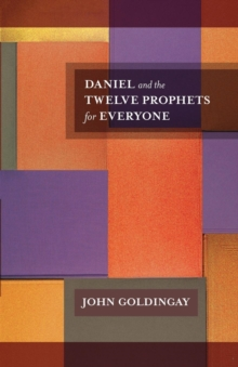 Daniel and the Twelve Prophets for Everyone, Paperback Book