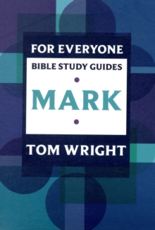 For Everyone Bible Study Guides : Mark, Paperback / softback Book