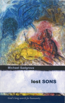 Lost Sons : God's Long Search for Humanity, Paperback Book
