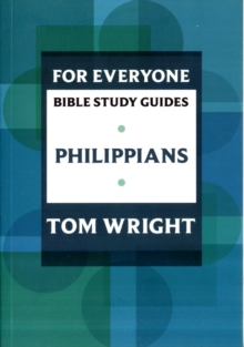 For Everyone Bible Study Guides : Philippians, Paperback Book