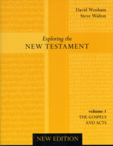Exploring the New Testament : Gospels and Acts v. 1, Paperback / softback Book