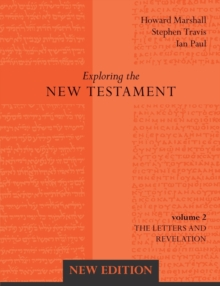 Exploring the New Testament : Letters and Revelation v. 2, Paperback / softback Book