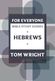 For Everyone Bible Study Guides: Hebrews, Paperback Book