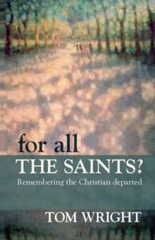 For All the Saints : Remembering the Christian Departed, Paperback / softback Book