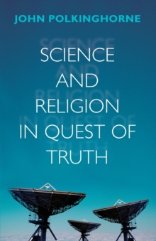 Science and Religion in Quest of Truth, Paperback / softback Book