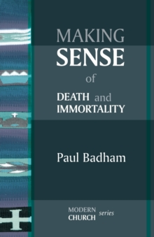 Making Sense of Death and Immortality, Paperback Book