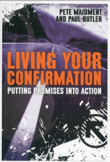 Living Your Confirmation : Putting Promises into Action, Paperback Book