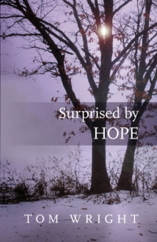 Surprised by Hope, Paperback / softback Book