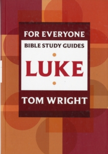 For Everyone Bible Study Guides: Luke, Paperback / softback Book