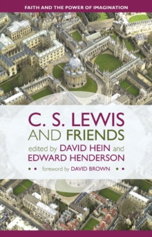 C. S. Lewis and Friends : Faith and the Power of Imagination, EPUB eBook