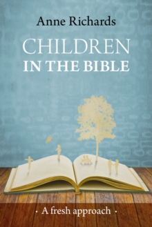 Children in the Bible : A Fresh Approach, Paperback / softback Book