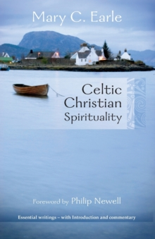 Celtic Christian Spirituality : Essential Writings  -  with Introduction and Commentary, Paperback Book
