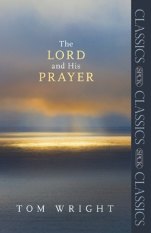 The Lord and His Prayer, Paperback / softback Book