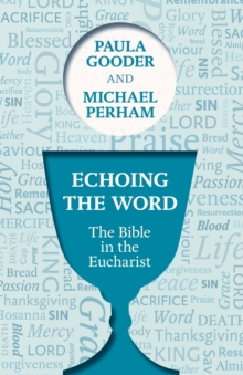 Echoing the Word : The Bible in the Eucharist, Paperback / softback Book