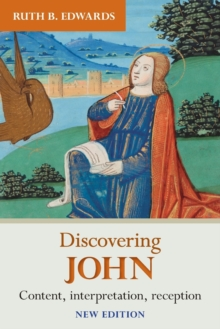 Discovering John : Content, interpretation, reception, Paperback / softback Book