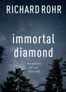 Immortal Diamond : The Search for Our True Self, Paperback Book