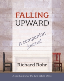Falling Upward - a Companion Journal : A Spirituality for the Two Halves of Life, Paperback / softback Book
