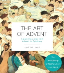 The Art of Advent : A Painting a Day from Advent to Epiphany, Paperback / softback Book