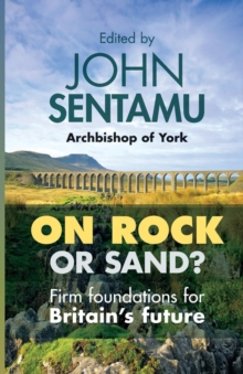On Rock or Sand? : Firm Foundations for Britain's Future, Paperback Book