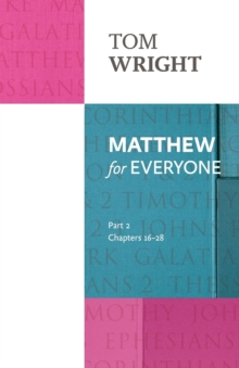 Matthew for Everyone : Chapters 16-28 Part 2, Paperback / softback Book