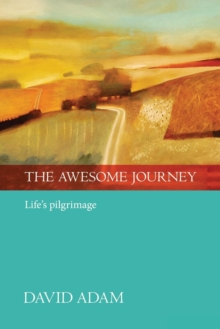 The Awesome Journey : Life's Pilgrimage, Paperback Book