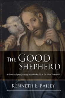 The Good Shepherd : A Thousand-Year Journey from Psalm 23 to the New Testament, Paperback Book