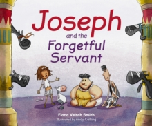 Joseph And The Forgetful Servant, Paperback / softback Book