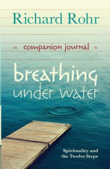 Breathing Under Water Companion Journal : Spirituality and the Twelve Steps, Paperback / softback Book