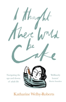 I Thought There Would be Cake, Paperback Book