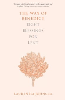 The Way of Benedict: Eight Blessings for Lent, Paperback / softback Book