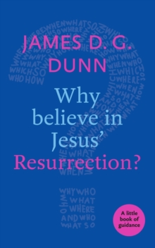 Why Believe in Jesus' Resurrection? : A Little Book of Guidance, Paperback / softback Book