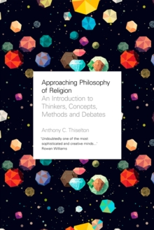 Approaching Philosophy of Religion : An introduction to key thinkers, concepts, methods and debates, EPUB eBook