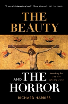 The Beauty and the Horror : Searching For God In A Suffering World, Paperback / softback Book