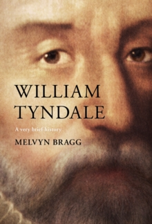 William Tyndale : A Very Brief History, Hardback Book