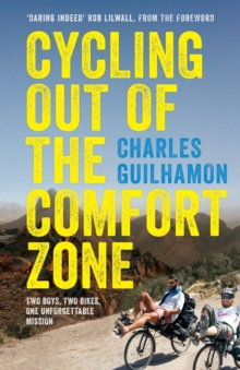 Cycling Out of the Comfort Zone : Two Boys, Two Bikes, One Unforgettable Mission, Paperback Book