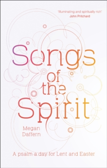 Songs Of The Spirit : A Psalm A Day For Lent And Easter, Paperback / softback Book
