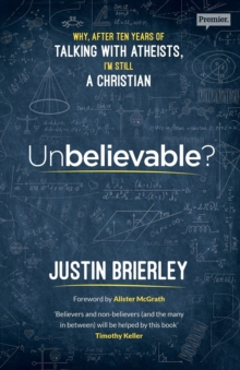 Unbelievable? : Why After Ten Years of Talking with Atheists, I'm Still a Christian, Paperback Book