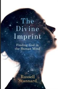 The Divine Imprint : Finding God in the Human Mind, Paperback Book